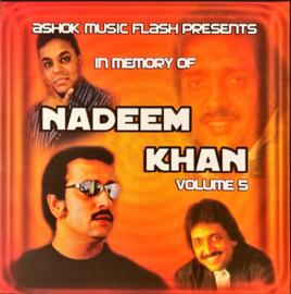 IN MEMORY OF NADEEM KHAN V.5