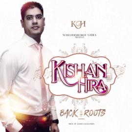 KISHAN HIRA: BACK TO MY ROOTS