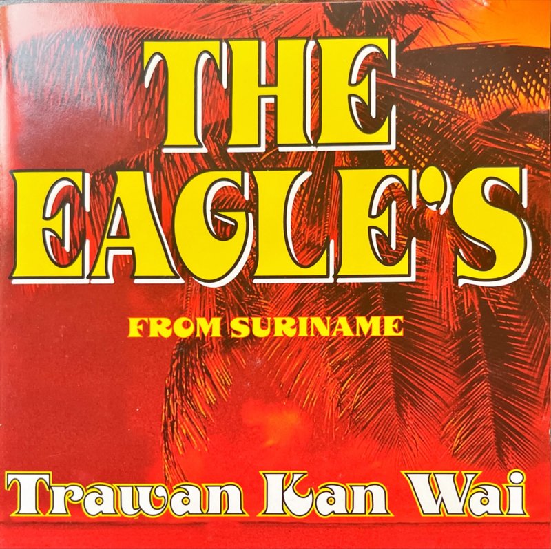 THE EAGLES FROM SURINAME: TRAWAN KAN WAI