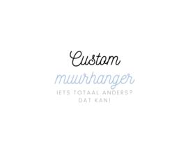 Muurhanger | CUSTOM
