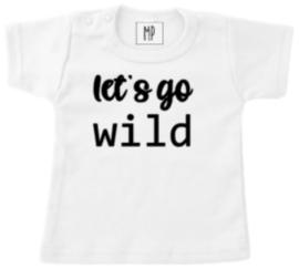 Let's go wild | T- Shirt