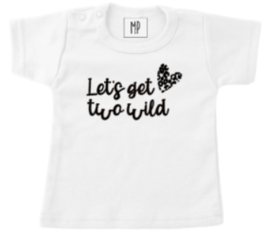 Verjaardag T-Shirt | Lets get two wild