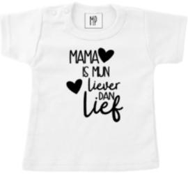 Familie T-shirt | Mama is mijn liever dan lief