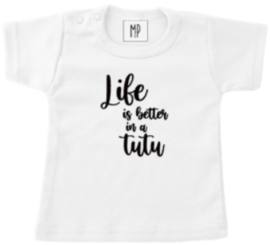 Life is better in a tutu | T-Shirt
