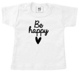 Be happy | T- Shirt
