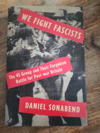We Fight Rascists, The 43 group and their forgotten battle for post-war Britain