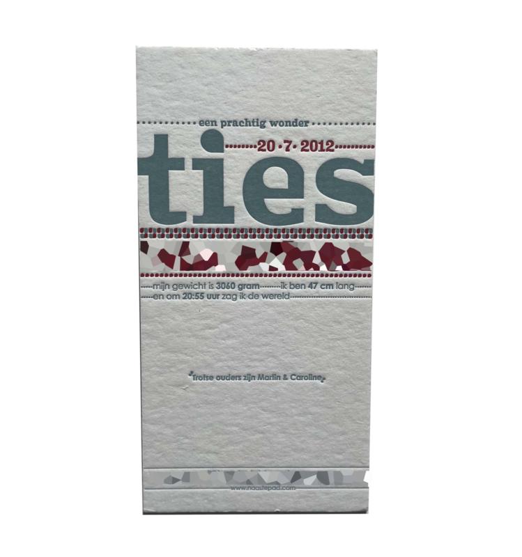 Geboortekaartje   letterpress    10 x 20 cm   2 kleuren   'Ties' vanaf