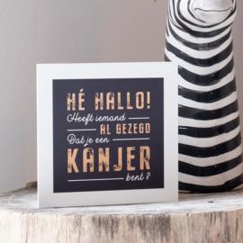Hé hallo heeft iemand al gezegd dat je een kanjer bent? (zwart/oranje)
