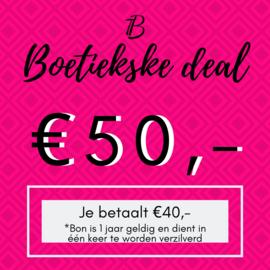 Boetiekske deal - €50,-