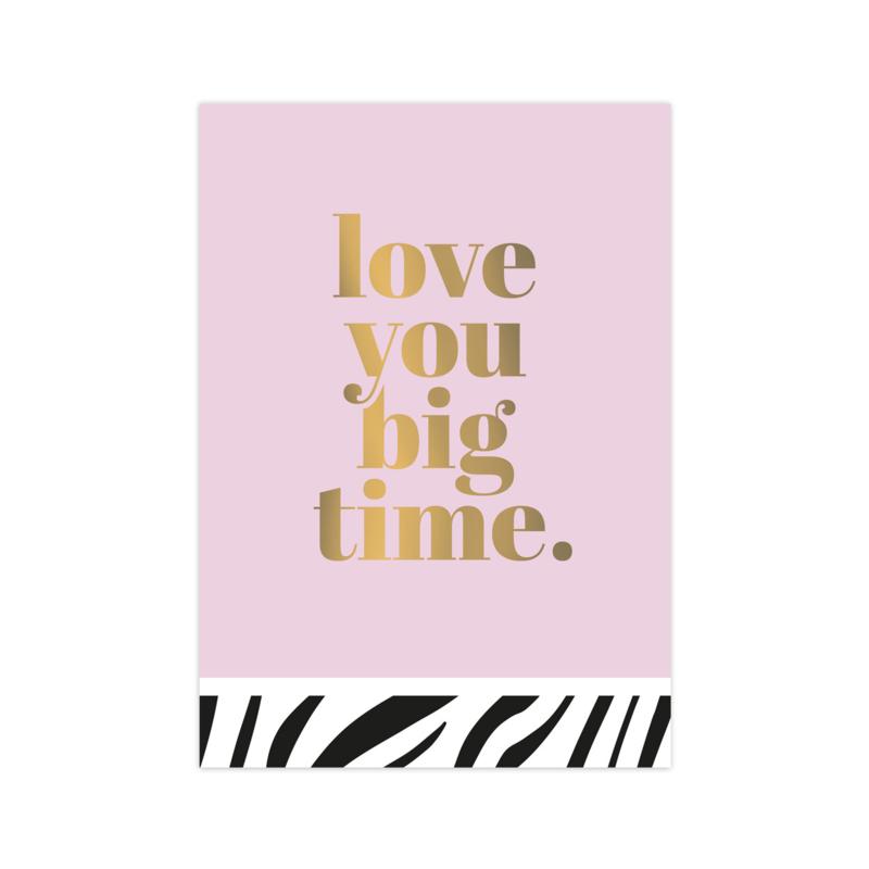 Kaart 'Love you big time'