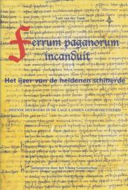 Ferrum paganorum incanduit