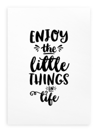 Poster Tekst Zwart Wit A3 // Enjoy The Little Things In Life