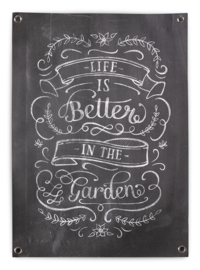 Tuinposter Tekst Krijtbord 50x70 // Life Is Better In The Garden