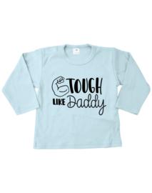 Tough like daddy