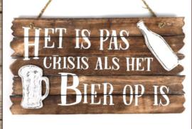 Het is pas crisis als de bier op is