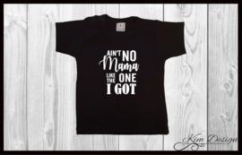 Baby T-shirt 'ain't no mama like the one I got'