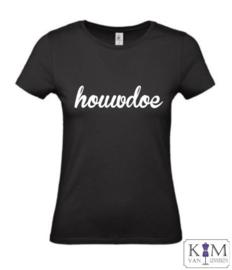 Dames T-shirt 'houwdoe'