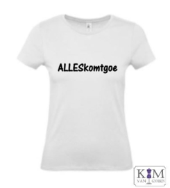 Dames T-shirt 'ALLESkomtgoe'