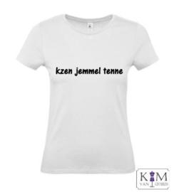 Dames T-shirt 'kzen jemmel tenne'