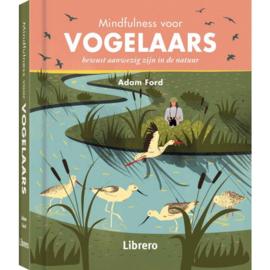 Mindfulness voor vogelaars / Adam Ford