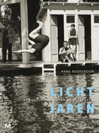 Lichtjaren - een geschiedenis van de fotografie / Hans Rooseboom