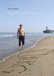 Klaas Gubbels - Eindelijk weer aan Zee (gesigneerd)