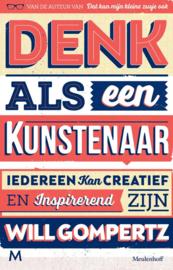 Denk als een kunstenaar / Will Gompertz