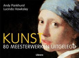 Kunst - 80 meesterwerken uitgelegd / Andy Pankhurst
