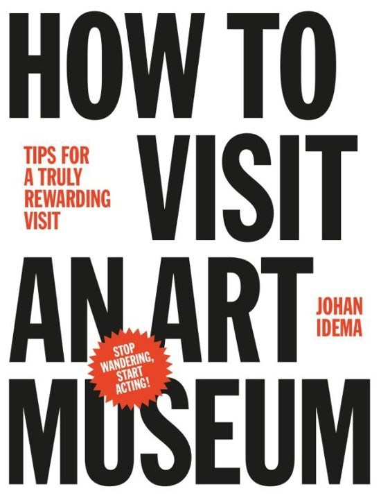 How to visit an art museum (engelstalig) / Johan Idema