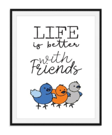 Life is better with friends - poster kleur