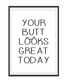 Your butt looks - Poster