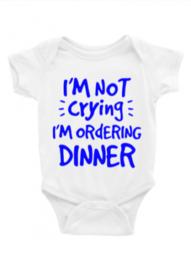 Rompertje I'm not crying I'm ordering dinner