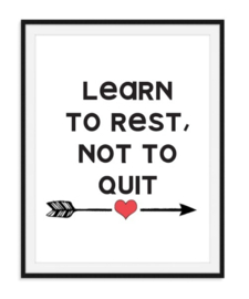 Learn to rest not to quit - Tekstposter