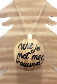 Kerstbal Wil je met me trouwen - Huwelijk
