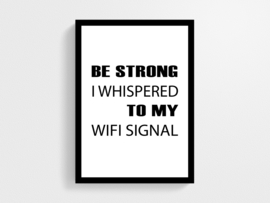 Be strong wifi - Poster