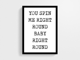 You spin me right round - Poster