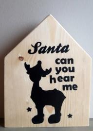 Kerstmis huisje Santa can you hear me