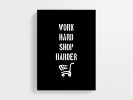 Work hard shop harder - Poster