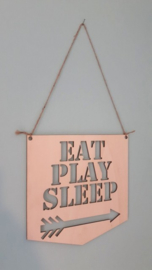 Eat Play Sleep houten bord