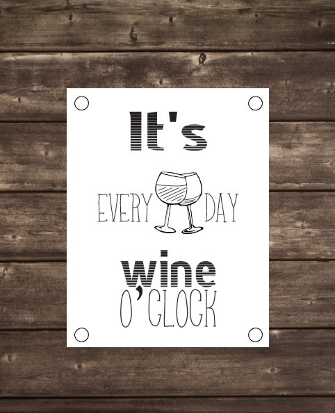 Tuinposter It's every day wine o'clock - Diverse formaten