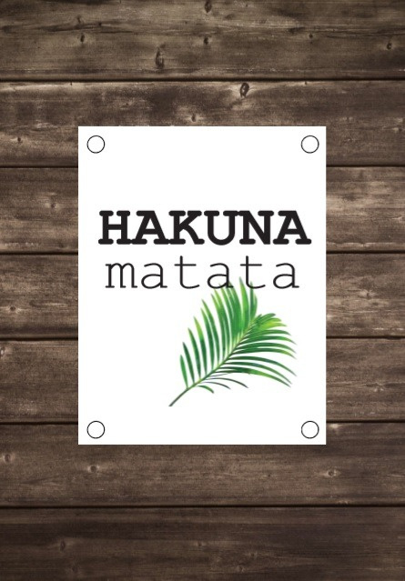 Tuinposter Hakuna Matata - Diverse formaten