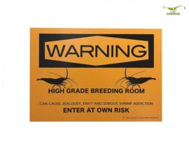 Sticker A4 formaat  Warning High Grade Breeding Room Shrimp king