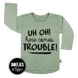 UH OH! HERE COMES TROUBLE - SHIRT