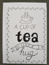 Kaart A cup of tea is like a hug