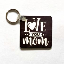 """Sleutelhanger """"Love you mom"""""""