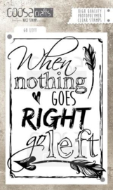 CE130630/1027- Coosa Crafts clearstamp A6 - when nothing goes right or left