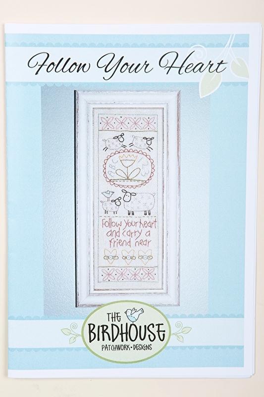 The Birdhouse Patchwork designs - Follow Your Heart