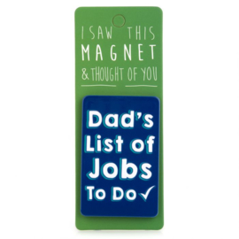 I saw this magnet and ... Dad's List
