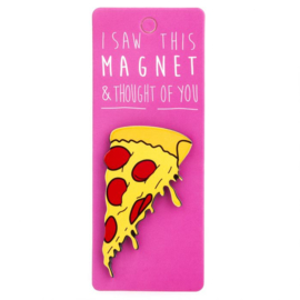I saw this magnet and ... Pizza