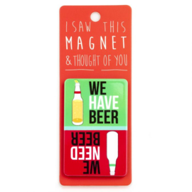 I saw this magnet and ... Have Beer